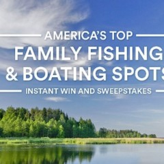 Annual Search for America's Greatest Family Fishing & Boating Spots